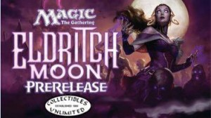 Eldritch Moon Prerelease – July 16, 2016